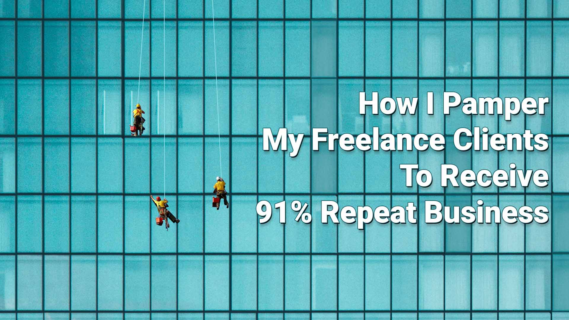 Freelance clients repeat business cover image