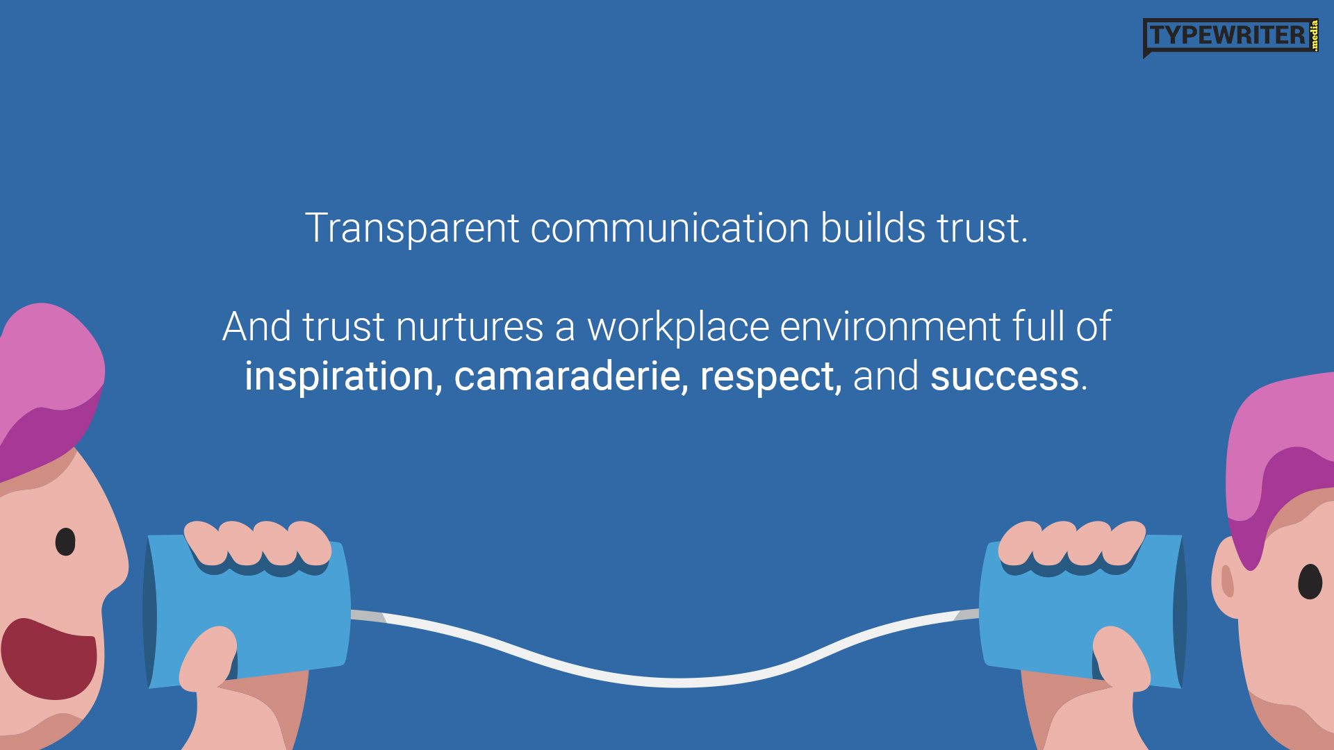 Transparent Communication build trust